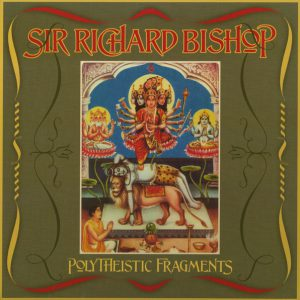 Bishop, Sir Richard - Polytheistic Fragments LP