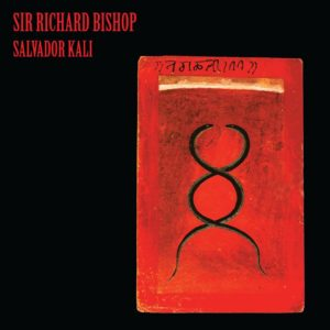 Bishop, Sir Richard - Salvador Kali 2LP