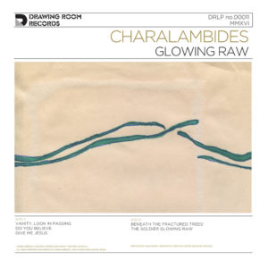 Charalambides - Glowing Raw LP