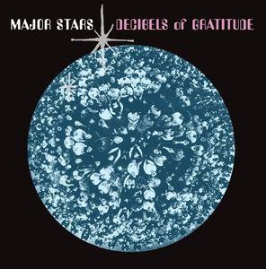 Major Stars - Decibels Of Gratitude LP