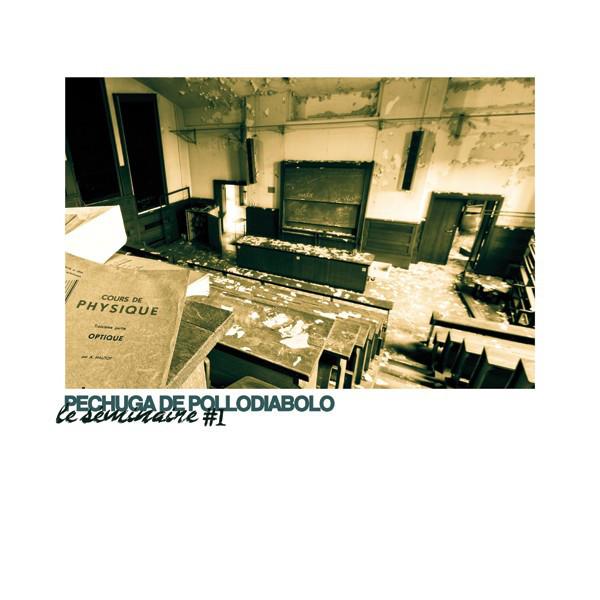 Pechuga De Pollodiabolo - Le Seminaire # 1 MLP
