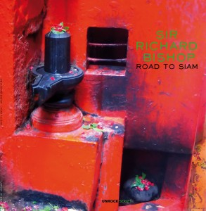 "Sir Richard Bishop - Road To Siam 10"" (red vinyl)"