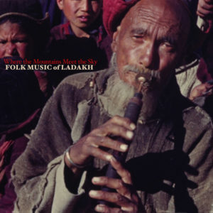 VA - Where the Mountains Meet the Sky: Folk Music of Ladakh LP