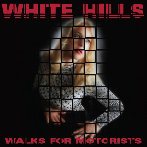 White Hills - Walk For Motorists LP+12""