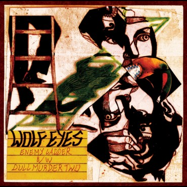 Wolf Eyes - Enemy Ladder 7""