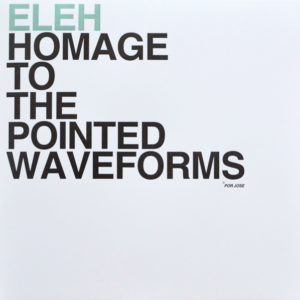 Eleh - Hommage To The Pointed Waveforms LP