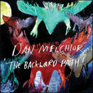 Melchior, Dan - The Backward Path LP