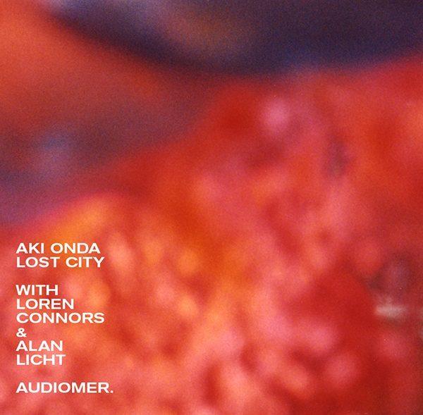 Onda, Aki with Loren Connors & Alan Licht - Lost City LP