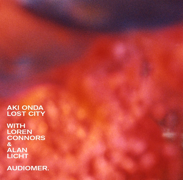 Onda, Aki with Loren Connors & Alan Licht - Lost City LP