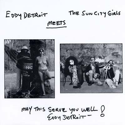 "Detroit, Eddy meets Sun City Girls 7"""
